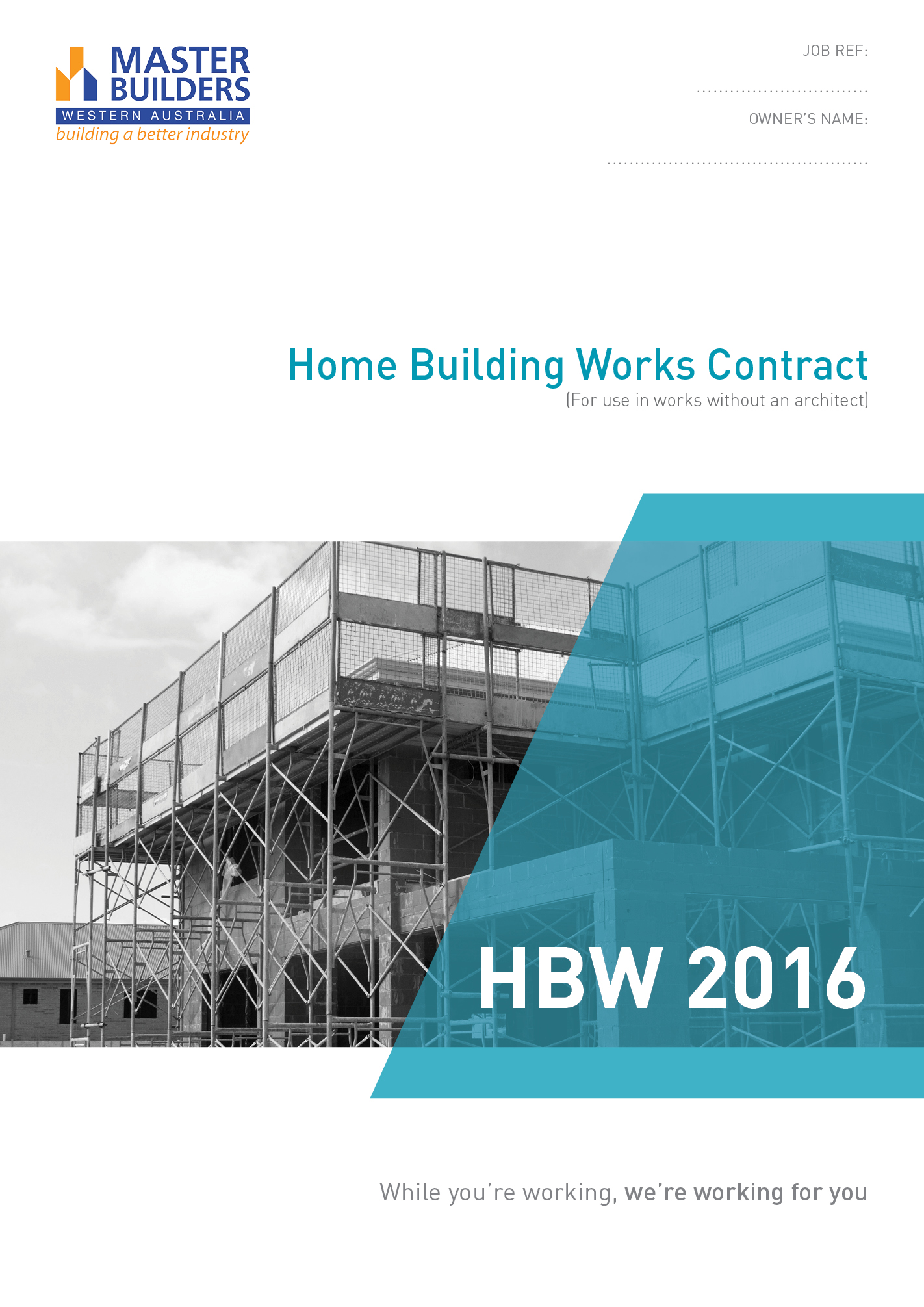 Home building works contract hbw minimum purchase 2 for Home building contracts