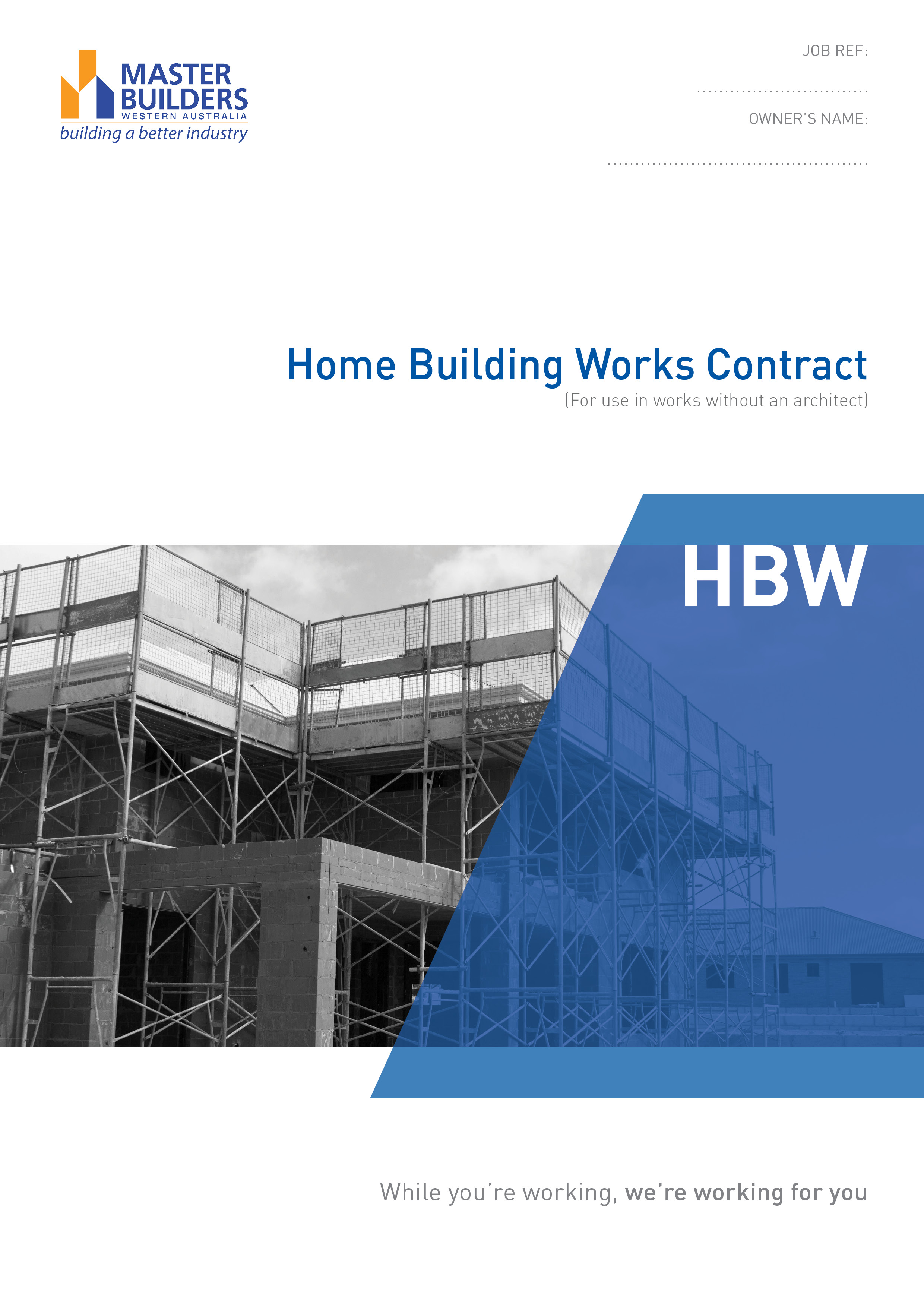 Home building works contract hbw minimum purchase 2 for Home builders contract