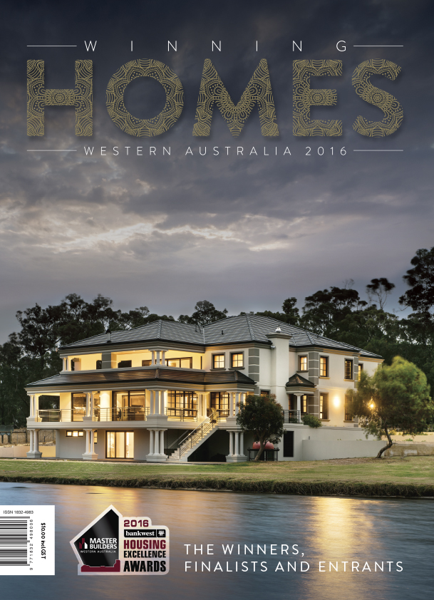 2016 Master Builders Bankwest Housing Excellence Awards - Winning Homes Magazine